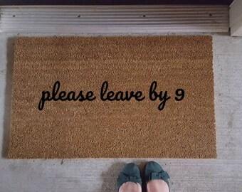 Please Leave by Nine | Leave by 9 | Funny Doormat | Welcome Mat | Humor Decor | Door Mat | Funny Gift | Door Decor | Doormats | Go Away