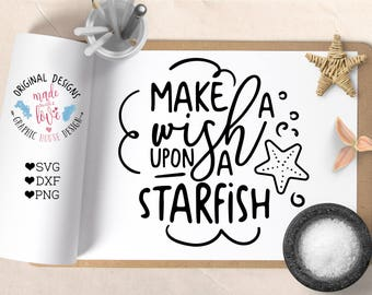 summer svg, make a wish upon a starfish, beach svg, starfish svg, starfish quotes, vacation svg, beach quotes, t-shirt design, summer design