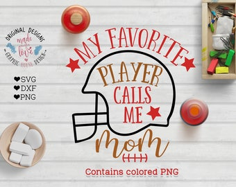 football svg, football mom svg, football helmet svg, My favorite players calls me Mom Football Cut File in SVG, DXF, PNG, American Football