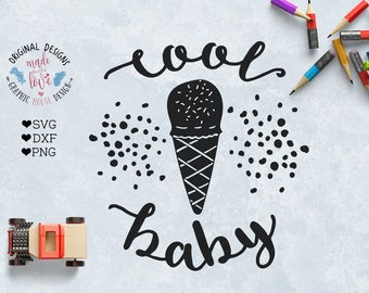 baby svg, ice cream cutting file, cool baby svg, summer svg, nursery svg, ice cream quote svg, ice cream svg, silhouette cameo, cricut