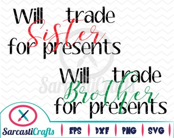 Will Trade For Presents - Christmas/Holiday Graphic - Digital download - svg - eps - png - dxf - Cricut - Cameo - Files for cutting machines