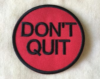 Don't Quit Iron On Patch #Red With Black