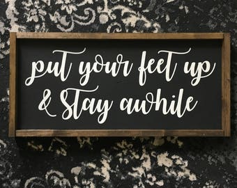 Put Your Feet Up & Stay Awhile   24x13   Wood Framed Sign   Farmhouse Decor   Wall Décor   Gallery Wall Sign   Painted Sign   Rustic Decor  