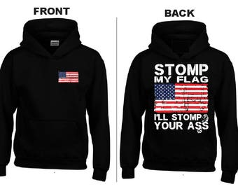 STOMP my FLAG, I'll STOMP your Ass Hoodie
