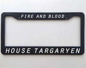 House Targaryan Game of Thrones License Plate Frame - Fire and Blood