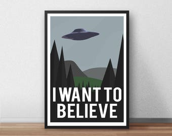 I Want To Believe Print, Quote, 90s, Mulder & Scully, Aliens, Fun, Geometric, Simplified, Illustrated, Poster, Gift,  Present
