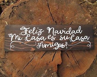 """Distressed Wood Sign,Spanish Sign,say's:""""Feliz Navidad Mi Casa es su Casa Amigos!""""Rustic Wall Sign, Makes a Great Gift For Su Casa!"""