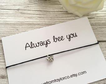 Always bee you, bee wish bracelet, bumble bee bracelet, wish bracelet, best friend gift, bee bracelet , gift for her, bee jewellery