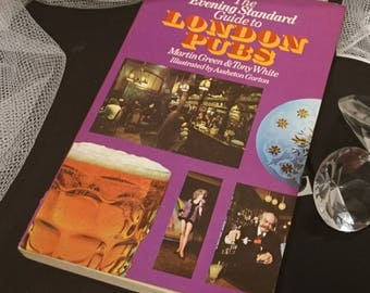 The Evening Standard guide to London pubs by Martin Green and Tony White, Pan books, 1973, vintage London pubs book, vintage drinking book