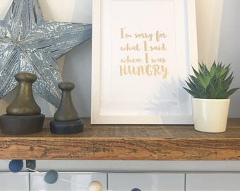 Unframed hungry foil print typography wall art copper or gold - I'm sorry for what I said when I was hungry