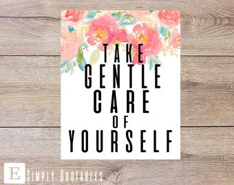 "16x20 Inspirational Quote Poster: ""Take Gentle Care of Yourself\"""