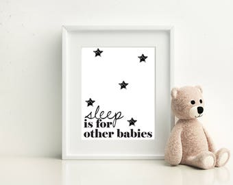 A4 personalised print 'Sleep is for other babies'