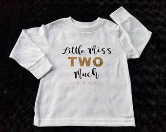 T-Shirt - Little Miss Two Much