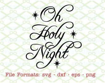 Oh Holy Night Svg, Dxf, Eps, Png. Christmas Svg, Oh Holy Night Christmas Verse, Digital Cut File, Cricut, Silhouette; Christmas Greeting