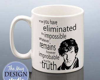 SHERLOCK HOLMES Mug Gift for Benedict Cumberbatch Fans Sherlock TV Quote Birthday Present Idea Friend Coffee Mug Eliminated the Impossible