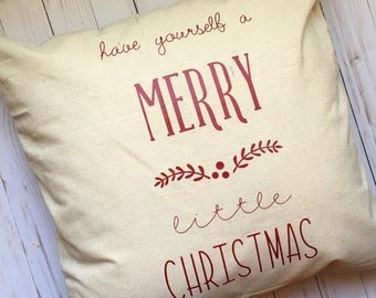 Have Yourself A Merry Little Christmas Throw Pillow Cover, Christmas Throw Pillow Cover