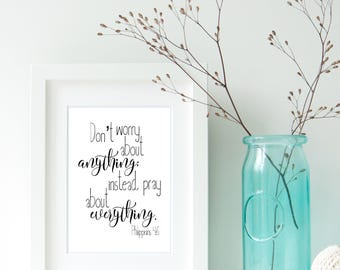 Don't Worry About Anything Instead Pray About Everything Philippians 4 Bible Verse Inspirational Printable Wall Art Digital Instant Download