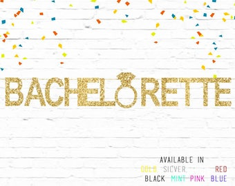Bachelorette Banner - Gold Glitter Banner - Wedding Decor Decorations - Engagement Party - Party- Customize- Ring - Bling