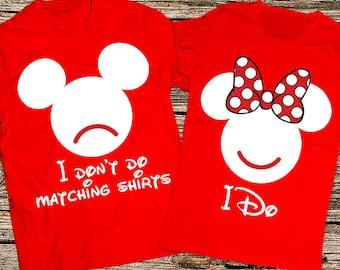 I don't do matching shirts, I dont do matching shirts, Mickey and Minnie couple shirts, Funny disney couple shirts, Disney couple shirt