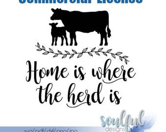Home is where the herd is • COMMERCIAL • svg cutting file • pdf file • jpg file • png file  • download file
