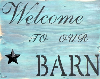 Antiqued Aqua Welcome To Our Barn Sign, Rustic Distressed Pine Wood Farmhouse Welcome Sign, Vintage Aqua Gray Barn Star Sign, Rusty Horse