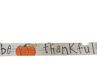 Be Thankful Festive Holiday Wooden Decor sign