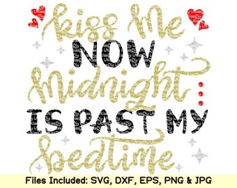 New Years svg 2018 svg kiss me at midnight svg kiss me now svg Happy New Year svg eve svg files for cricut silhouette designs dxf cut file