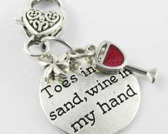 Toes in the Sand, Wine in my Hand Clip on Charm for Lanyard Bag or Zipper Pull