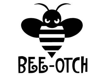 Bee-otch, Bitch, vinyl decal, vinyl sticker, honeybee, car decal, yeti decal, humor, funny gift, bees, save the bees, birthday gift
