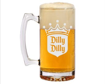 Dilly Dilly 26.5 oz Jumbo Beer Mug Heavyweight Laser Engraved Glassware Pub Pint Pilsner Glass Dil Dil