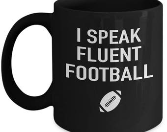 I SPEAK FLUENT FOOTBALL Mug - Football Gifts, Football Fan Mug, Football Fan Gifts, Gift for Football Lover, Football Player Gift, Football