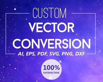 Convert To Vector,  Vector Conversion,  Custom Vector,  Custom SVG,  Vectorise Image,  Custom SVG Design,  Convert to SVG, Logo to Vector