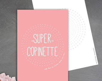 Card 'Super copinette' because we have a friend that you can count :))