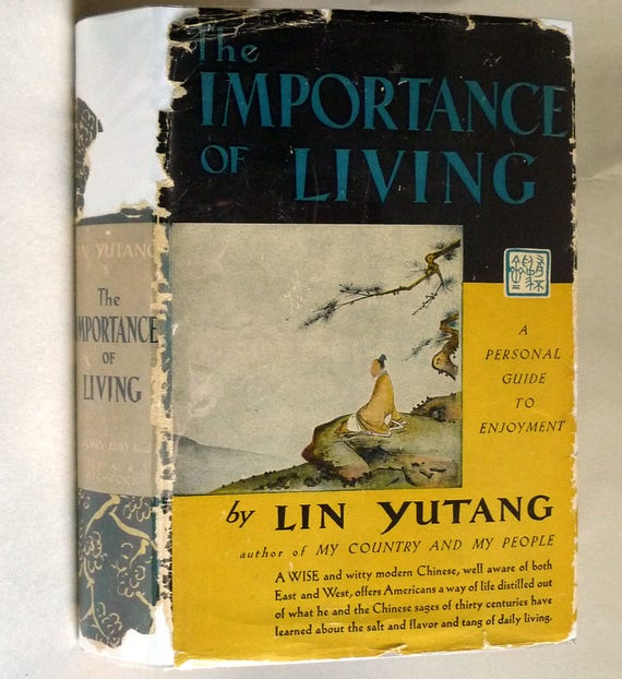 The Importance of Living 1937 by Lin Yutang - John Day 1st Edition Hardcover HC w/ Dust Jacket DJ Reynal Hitchcock