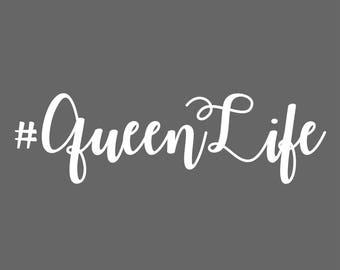 Queen Life Decal