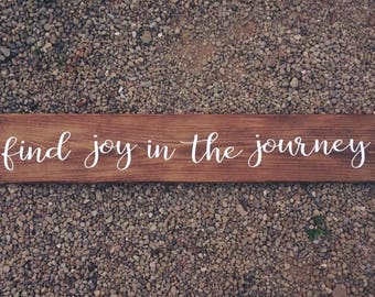 Find joy in the journey wooden sign