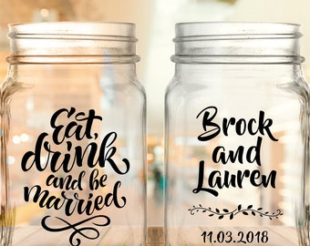 "Custom ""Eat Drink and Be Married"" 2-Sided Wedding Favor Mason Jars"