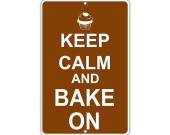 Keep Calm Bake On Metal Aluminum Sign