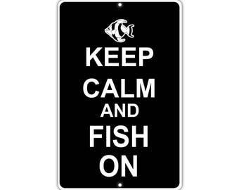 Keep Calm Fish On Metal Aluminum Sign