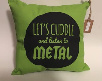 Lets Cuddle and Listen to Metal Pillow- rock star, metalhead, music, decor
