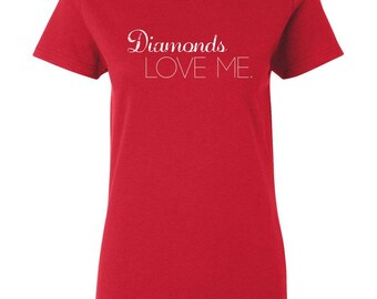 Diamonds Love Me: girls diamonds tee, womens diamonds tee, girls diamonds shirt, diamonds are a, diamonds are a girls