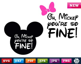 Oh, Mickey, you're so Fine!  Svg Disney Quote Svg Mickey Saying Svg Minnie Quote Svg Disney Mickey Ears Clip Art Silhouette Svg Dxf Cricut