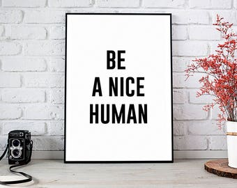 Decor,Home Decor,Art Prints,Prints,Wall Decor,Office,Instant Download,Printable Art,Printable Wall Art,Motivational,Be A Nice Human