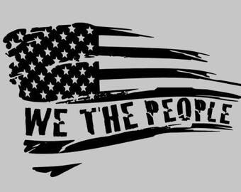 We The People Tattered Flag, Worn Flag, We The People, Yeti Decal, US Flag, Car decal, Tumblr Yeti Sticker, Vinyl Decal