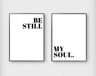 Be Still My Soul Print | Typography | Black and White | Love - Modern - Poster