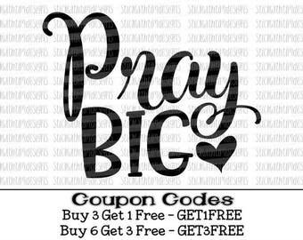 Pray Big Svg, Pray Svg, PNG Files, Christian Svg, Motivational Svg, Bible Svg, Svg Files for Cricut, Svg Files For Silhouette, Svg Designs