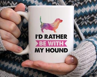 I'd Rather Be With My Hound Mug, Dog Mugs, Basset Hound Mug, Gift For Dog Lover, Dog Owner Gift, Best Basset Hound Coffee Mug, Funny Dog Mug