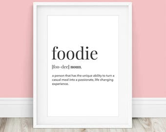 Foodie - Foodie Gifts - Gifts for Foodies - Definition Print - Foodie Gift Ideas - Kitchen Wall Art - Kitchen Decor - Kitchen Printables