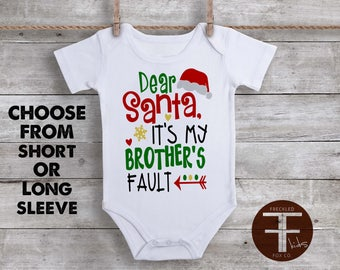 Dear Santa Its My Brother's Fault, Dear Santa Onesie, First Christmas Onesie, Funny Christmas Outfit, Funny Christmas Shirt, Little Brother