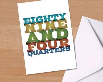 90th Birthday Card, Eighty Nine and Four Quarters, Funny 90th, Big 9-0, Ninetieth birthday, Typographical, Greetings Card, Colourful